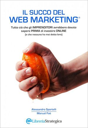 Il succo del web marketing - libri web-marketing