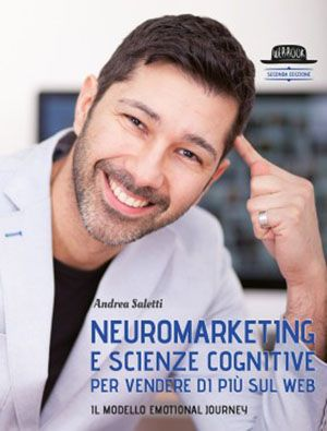 Neuromarketing e scienze cognitive per vendere di più sul web - libri web-marketing