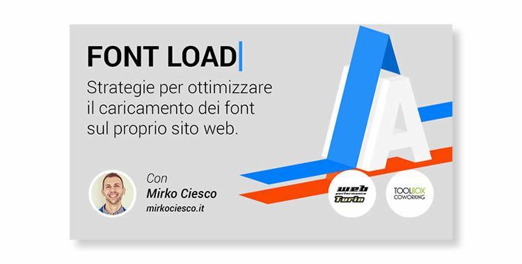 Font Load: Strategie per ottimizzare il caricamento dei font sul proprio sito web - Mirko Ciesco