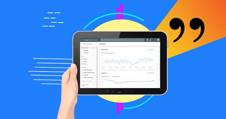 Come usare la Search Console per migliorare le prestazioni del tuo sito web